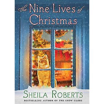 The Nine Lives of Christmas by Sheila Roberts - 9780312594497 Book