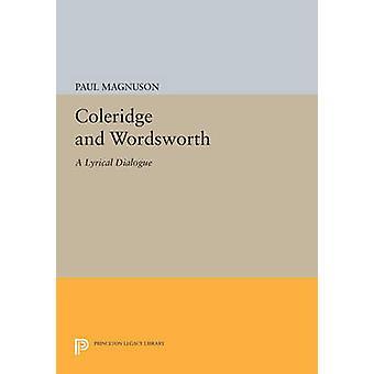 Coleridge and Wordsworth - A Lyrical Dialogue by Paul Magnuson - 97806