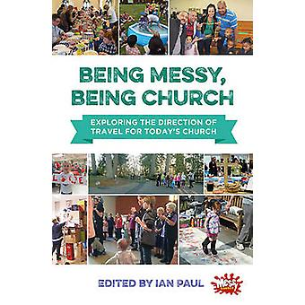 Being Messy - Being Church - Exploring the Direction of Travel for Tod