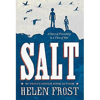 Salt - A Story of Friendship in a Time of War by Helen Frost - 9781250