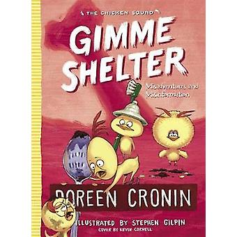 Gimme Shelter - Misadventures and Misinformation by Doreen Cronin - 97