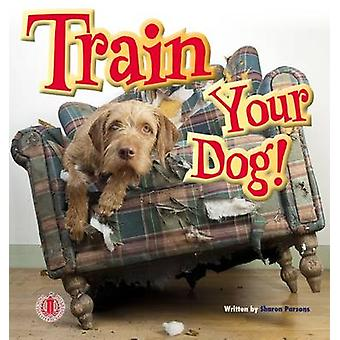 Train Your Dog by Sharon Parsons - 9781776500215 Book