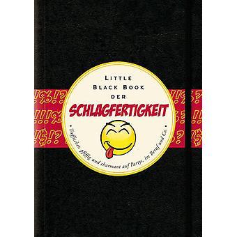 Little Black Book der Schlagfertigkeit - Treffsicher - Pfiffig und Ch