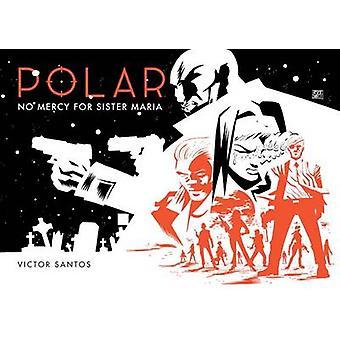 Polar Volume 3 - No Mercy for Sister Maria by Victor Santos - 97815067