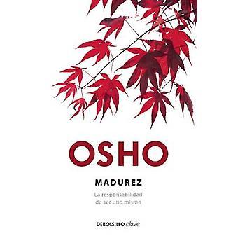 Madurez. La Responsabilidad de Ser Uno Mismo by Osho Osho - 978607313