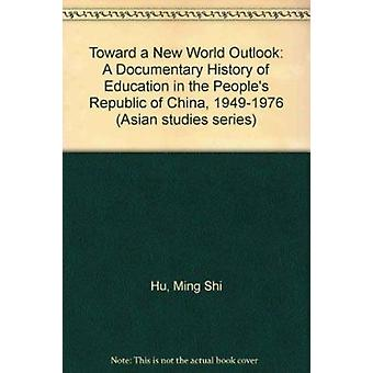 Toward a New World Outlook - Documentary History of Education in the P