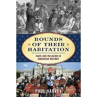 Bounds of Their Habitation - Race and Religion in American History by