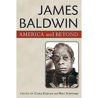 James Baldwin - American and Beyond by Cora Kaplan - Bill Schwarz - 97