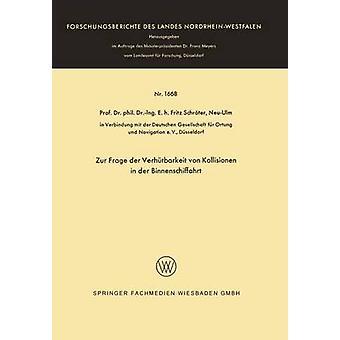 Zur Frage Der Verhutbarkeit Von Kollisionen in Der Binnenschiffahrt de Schroter et Fritz