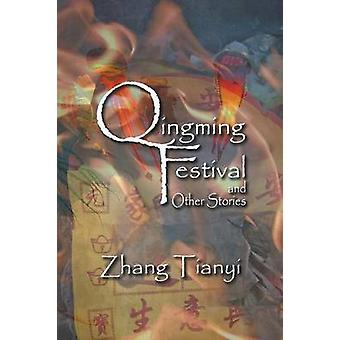 Qingming Festival and Other Stories by Tianyi & Zhang