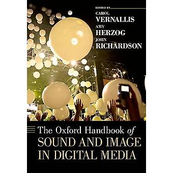 Oxford Handbook of Sound and Image in Digital Media by Carol Vernallis