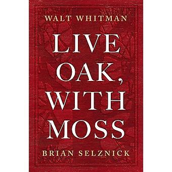 Live Oak with Moss by Walt Whitman