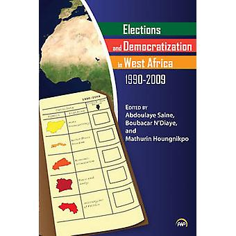 Elections And Democratization In West Africa - 1990-20 by Abdoulaye S