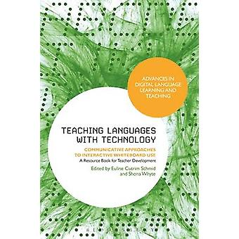 Teaching Languages with Technology by Euline Cutrim Schmid