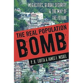 The Real Population Bomb by Liotta & P. H.Miskel & James F.