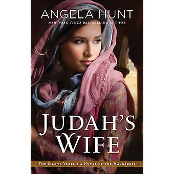 Judahs Wife  A Novel of the Maccabees by Angela Hunt