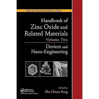 Handbook of Zinc Oxide and Related Materials Volume Two Devices and NanoEngineering by Feng & Zhe Chuan
