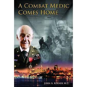 A Combat Medic Comes Home by John A Kerner - 9781596879379 Book