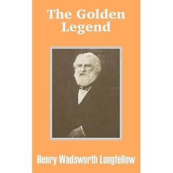 Golden Legend The by Longfellow & Henry Wadsworth