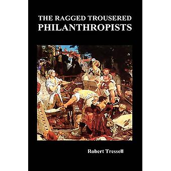 The Ragged Trousered Philanthropists by Tressell & Robert