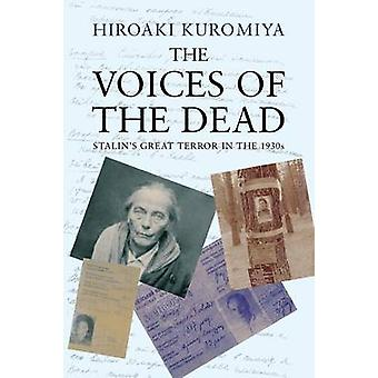 The Voices of the Dead Stalins Great Terror in the 1930s by Kuromiya & Hiroaki