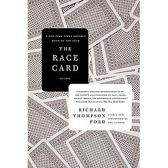 The Race Card How Bluffing about Bias Makes Race Relations Worse by Ford & Richard Thompson
