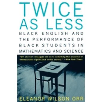Twice as Less Black English and the Performance of Black Students in Mathematics and Science by Orr & Eleanor