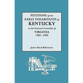 Petitions of the Early Inhabitants of Kentucky by Robertson & James R.