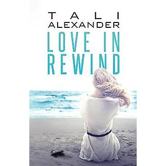 Love In Rewind by Alexander & Tali