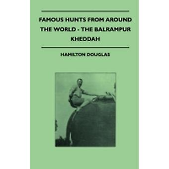 Famous Hunts From Around The World  The Balrampur Kheddah by Douglas & Hamilton