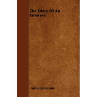 The Diary Of An Ennuyee by Jameson & Anna