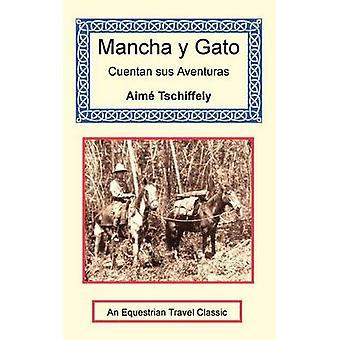 Mancha y Gato Cuentan sus Aventuras by Tschiffely & Aim