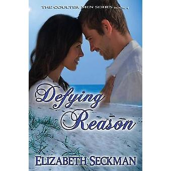 Defying Reason by Seckman & Elizabeth
