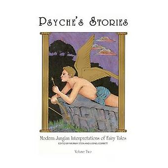 Psyches Stories Volume 2 Modern Jungian Interpretations of Fairy Tales by Stein & Murray