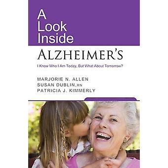 A Look Inside Alzheimers by Allen & Marjorie N.