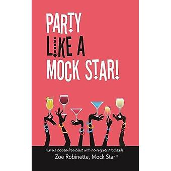 Party Like A Mock Star Have a Boozefree Blast with noregrets Mocktails by Robinette & Zoe