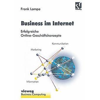 Business im Internet  Erfolgreiche OnlineGeschftskonzepte by Lampe & Frank