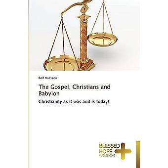 The Gospel Christians and Babylon by Vaessen Rolf