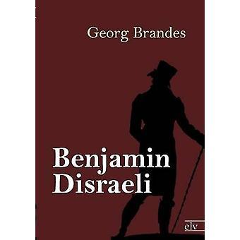 Benjamin Disraeli by Brandes & Georg