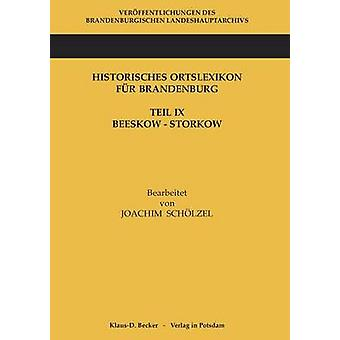 Historisches Ortslexikon fr Brandenburg Teil IX BeeskowStorkow by Schlzel & Joachim