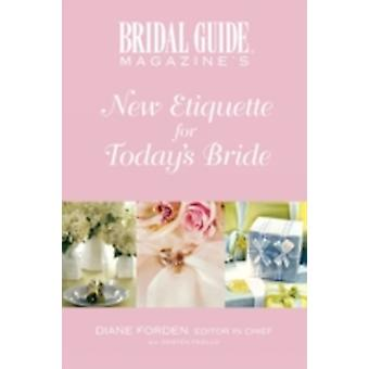 Bridal Guide Magazines New Etiquette for Todays Bride by Forden & Diane