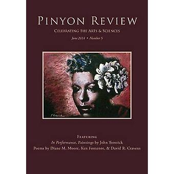 Pinyon Review Number 5 June 2014 by Entsminger & Gary Lee