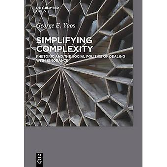 Simplifying Complexity by Yoos & George E.