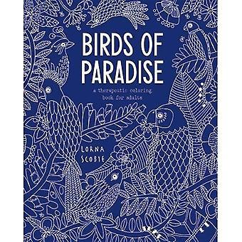 Birds of Paradise: Ein therapeutisches Malbuch für Erwachsene
