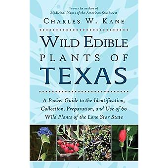 Wild Edible Plants of Texas - A Pocket Guide to the Identification - C
