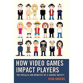 Hur videospel Impact Spelare - Fallgropar och fördelarna med ett spel