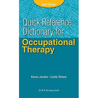 Quick Reference Dictionary for Occupational Therapy (6th Revised edit