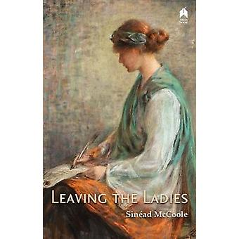 Leaving the Ladies by Sinead McCoole - 9781851322190 Book