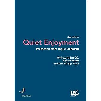 Quiet Enjoyment - Protection from Rogue Landlords by Andrew Arden - 97