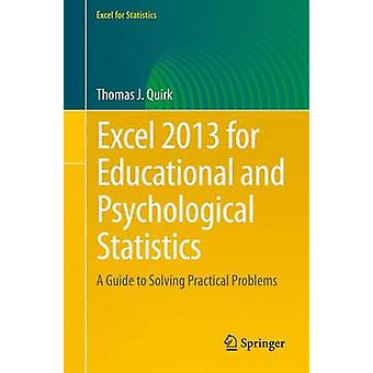Excel 2013 for Educational and Psychological Statistics - A Guide to S